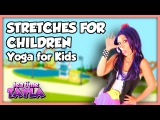 Stretches for Children Yoga for Children and Kids on Tea Time with Tayla!