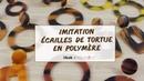 TUTO polymère Boucles d'oreilles imitation écailles de tortue