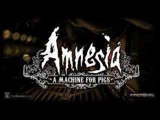 Упоротый взгляд на Amnesia A Machine For Pigs
