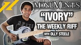THE WEEKLY RIFF - Olly Steele of Monuments Shows You