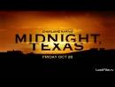 Озвученный трейлер второго сезона сериала Миднайт Техас