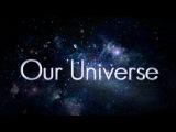 Наша Вселенная / Our Universe [2013, документальный, научно-популярный, BDRip 720p