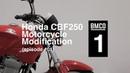 Honda CBF 250 episode one - Motorcycle modification