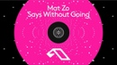 Mat Zo - Says Without Going
