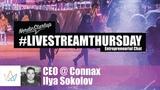#LIVESTREAMTHURSDAY - Ilya Sokolov, CEO @ Connax