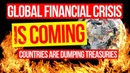 ANOTHER GLOBAL FINANCIAL CRISIS is Coming , Countries Are Dumping Treasuries