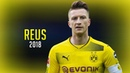 Marco Reus 2018 ● Overall The Return