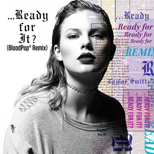 Taylor Swift album ...Ready For It? (BloodPop® Remix)