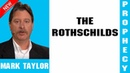 Mark Taylor Prophecy Update (02/17/2019) — THE ROTHSCHILDS
