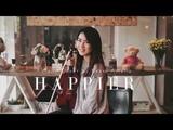 Happier (Ed Sheeran) Violin Cover by Kezia Amelia