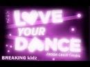 LOVE YOUR DANCE |Женя Богатырев VS Эристави Ника