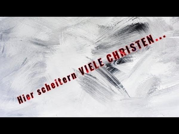 HIER SCHEITERN VIELE CHRISTEN...