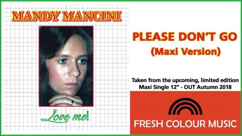 Mandy Mancini - Please Don´t Go (Maxi Version) by Tom Garrow