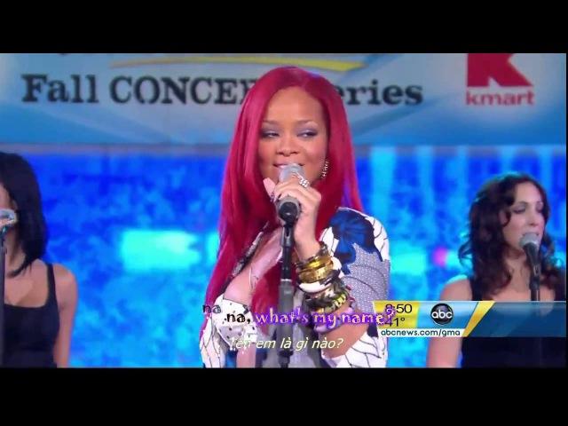 [Vietsub] Rihanna - What's My Name (hát live tại GMA)