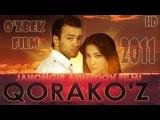 Qorakoz (ozbek film) HD 2010