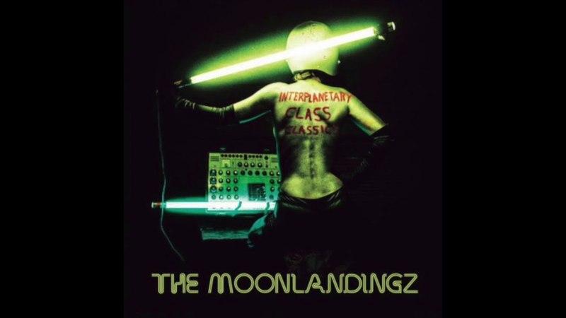 The Moonlandingz - Interplanetary Class Classics (2017) Full Album