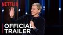 Ellen DeGeneres: Relatable   Official Trailer [HD]   Netflix