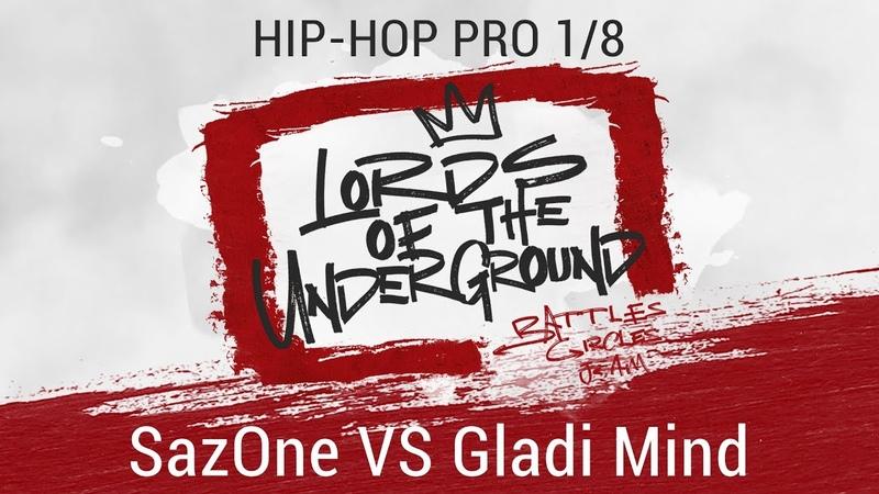 SazOne VS Gladi Mind   18   LORDS OF THE UNDERGROUND 3