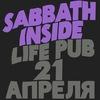 SABBATH INSIDE // LIFE PUB // 21 апреля