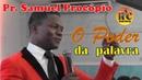 Pregações de Fogo 2018 - Pr Samuel Procópio - O Poder da Palavra