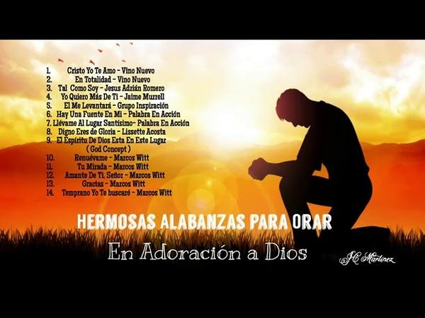 1 Hora de Alabanzas Para Orar a Dios