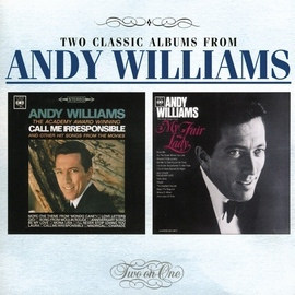 Andy Williams альбом Call Me Irresponsible/The Great Songs From 'My Fair Lady' And Other Broadway Hits