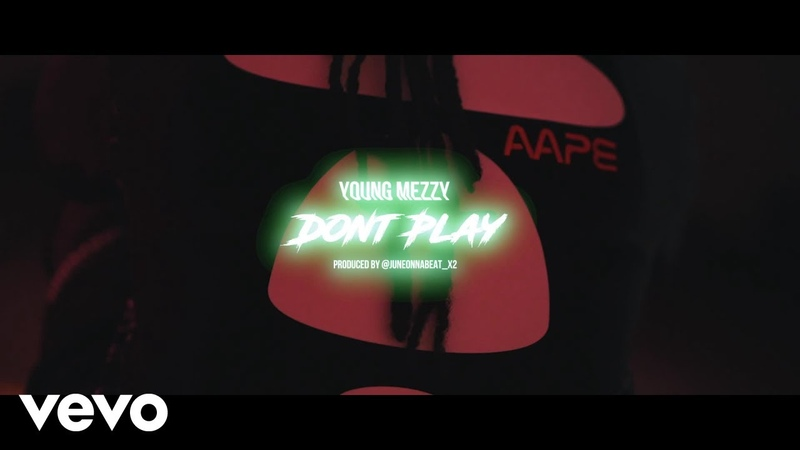 Young Mezzy - Don't Play (Official Video)
