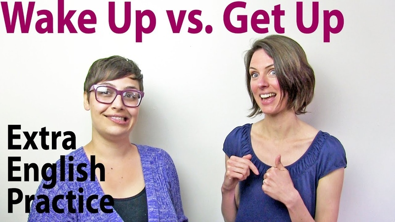 Wake up vs. Get up - Extra English Practice Vocabulary