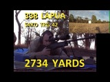 Extreme Long Range Shooting .338 Lapua at 2734 yards