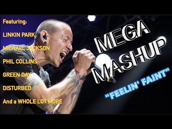 Feelin' Faint A MEGA MUSIC MASHUP