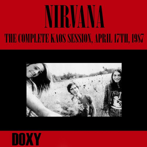 Nirvana альбом The Complete Kaos Session, April 17th, 1987 (Doxy Collection, Remastered, Live on Fm Broadcasting)
