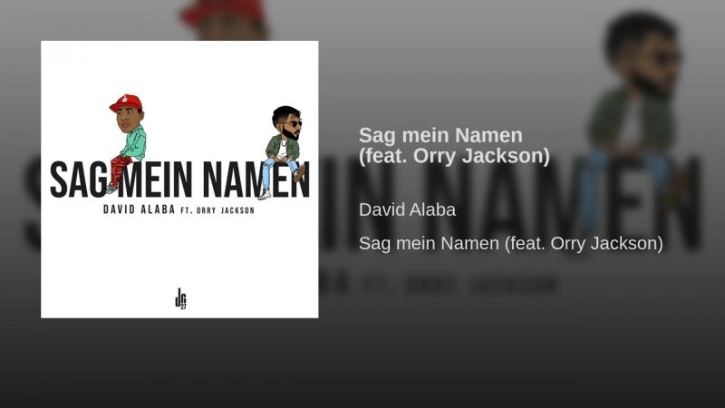 David Alaba - Sag mein Namen (feat Orry Jackson)