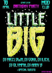 LITTLE BIG (BIRTHDAY PARTY)