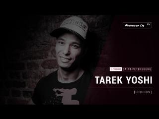 TAREK YOSHI [ tech house ] @ Pioneer DJ TV | Saint-Petersburg