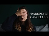 Marvel's Daredevil Cancelled. My thoughts.