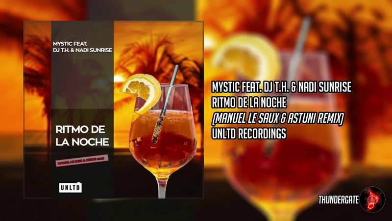 Mystic feat. DJ T.H. Nadi Sunrise - Ritmo De La Noche (Manuel Le Saux Astuni Remix) |UNTLD|