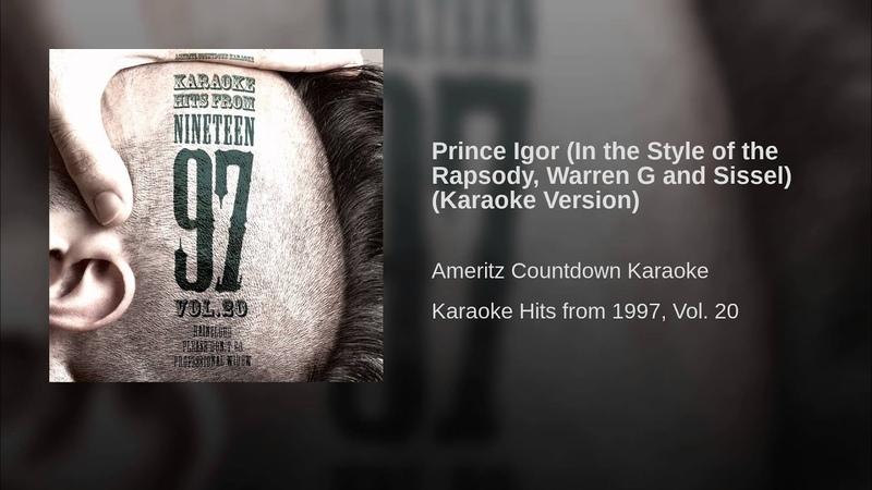 Prince Igor (In the Style of the Rapsody, Warren G and Sissel) (Karaoke Version)