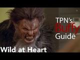 Wild at Heart S04E06 TPN's Buffy Guide