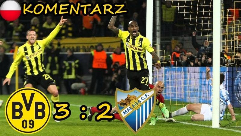 ★BvB 32 Malaga 14 Ligi Mistrzów 2013, skrót meczu, Polski komentarz ★HD★