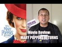 My Review of MARY POPPINS RETURNS Movie Boring, Exhausting, Mind-Numbing