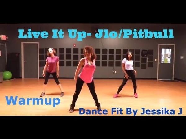 Live It Up @ Jlo Pitbull Dance Fitness Warmup*Jessika J