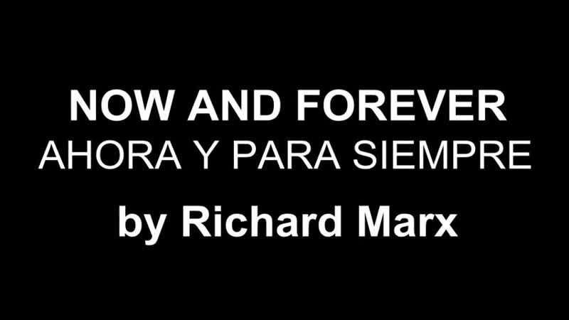 ♥ Now and Forever ♥ Ahora Y Para Siempre(Richard Marx-subtitled in English / Spanish.)