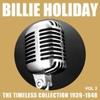 Billie Holiday альбом Billie Holiday The Timeless Collection 1939 - 1948 Vol.2