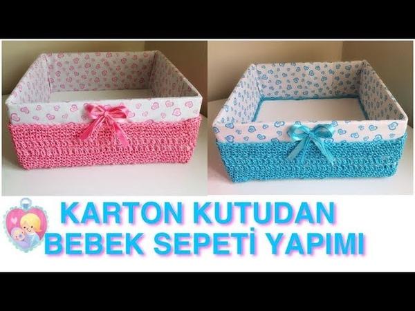 KARTON KUTUDAN BEBEK SEPETİ YAPIMI DIY BABY BASKET