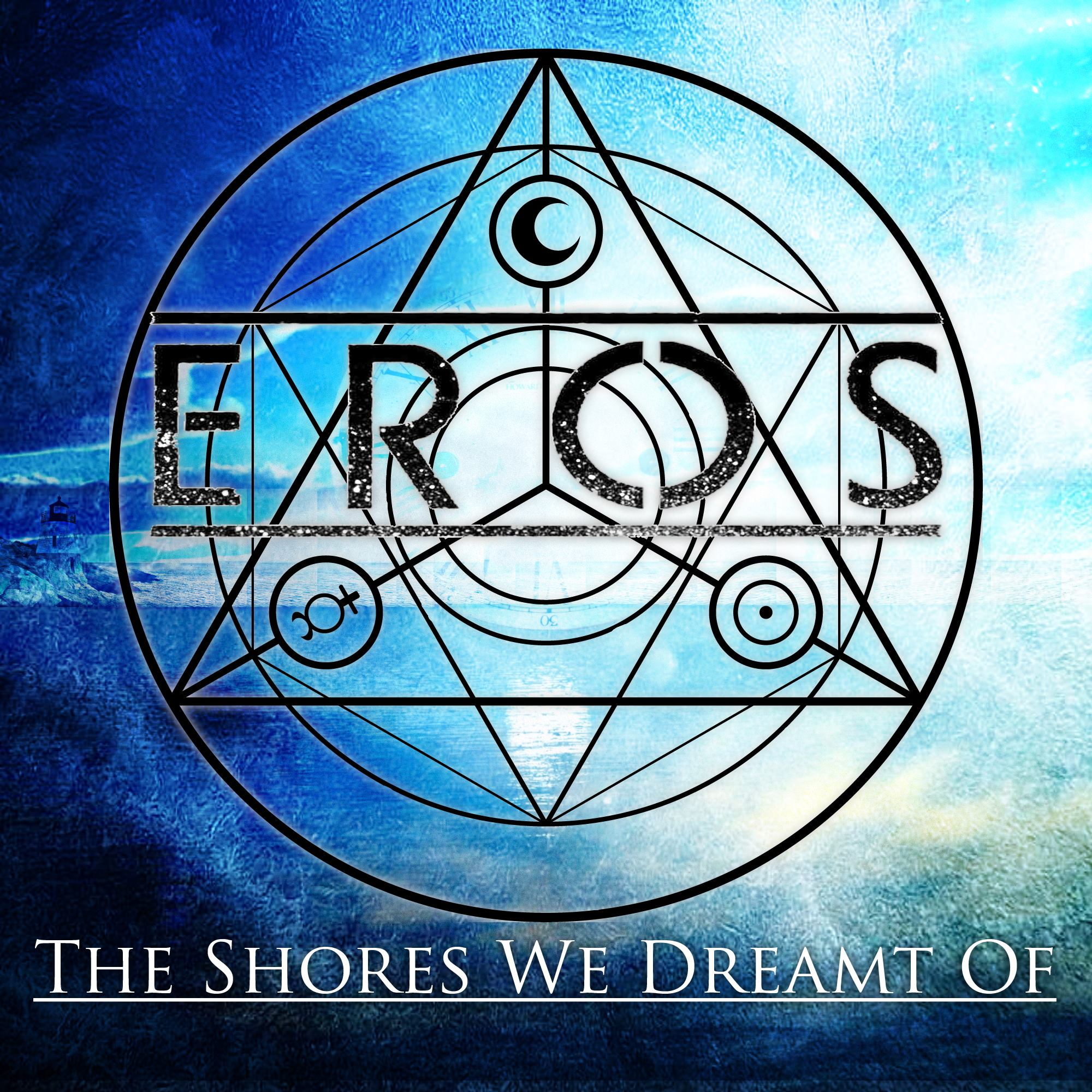 EROS - The Shores We Dreamt Of [EP] (2014)