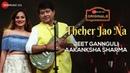 Theher Jao Na Jeet Gannguli Aakanksha Sharma Rashmi ViragAditya Dev Zee Music Originals