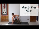 HOW TO FREE FLOW | Sequencing Your Own Yoga Practice | CAT MEFFAN