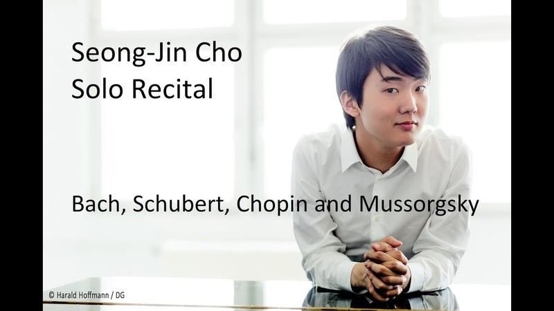 Seong-Jin Cho Bach, Schubert, Chopin and Mussorgsky