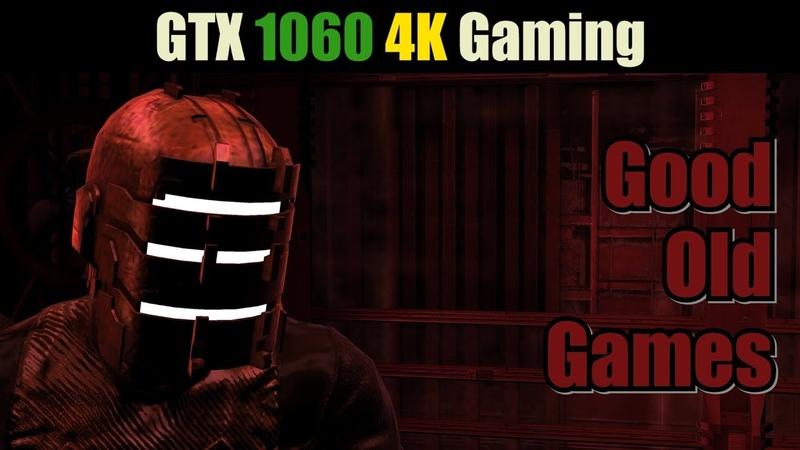 GTX 1060 4K Gaming (Good Old Games)