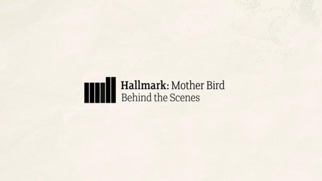 Behind the Scenes: Hallmark 'Motherbird'